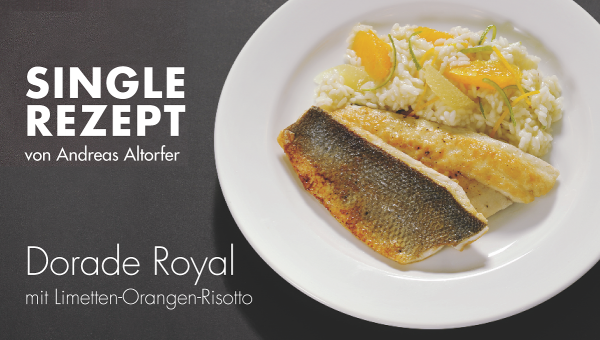 Dorade Royal mit Limetten-Orangen-Risotto