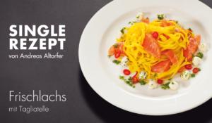 Rezept: Frischlachs mit Tagliatelle