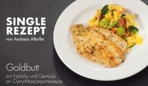 Rezept: Goldbutt mit Farfalle und Gemüse an Curry-Mascarponesauce